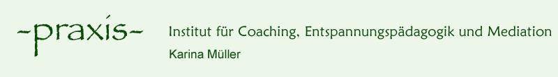 -praxis- Institut für Coaching, Entspannungspädagogik und Mediation